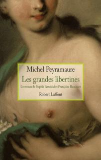 Les grandes libertines - Michel Peyramaure